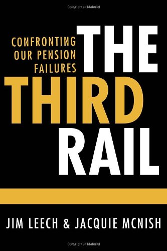 9780771046636: The Third Rail: Confronting Our Pension Failures