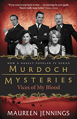 9780771046780: Vices of My Blood (Detective Murdoch Mysteries)