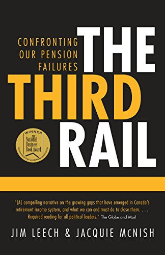 9780771047350: The Third Rail: Confronting Our Pension Failures