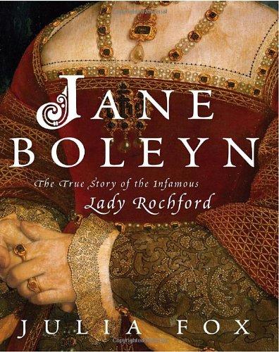 9780771047763: Jane Boleyn: The True Story of the Infamous Lady Rochford