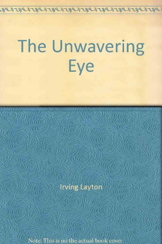 The Unwavering Eye: Selected Poems 1969-1975