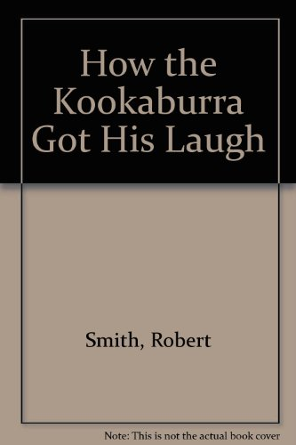 9780771048685: How the Kookaburra Got His Laugh