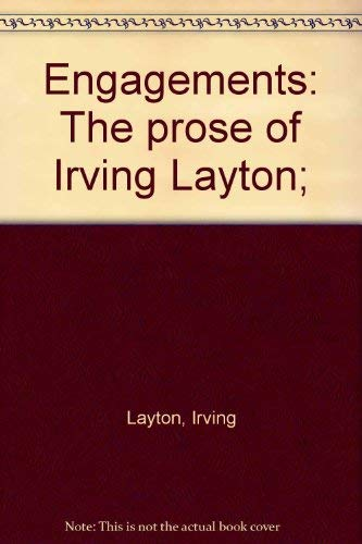 Engagements: The Prose of Irving Layton
