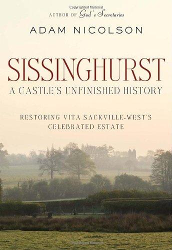 9780771051302: Sissinghurst: A Castle's Unfinished History: Restoring Vita Sackville-West's Celebrated Estate