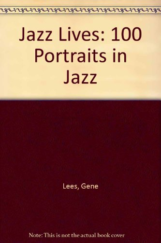 9780771052002: Jazz Lives: 100 Portraits in Jazz