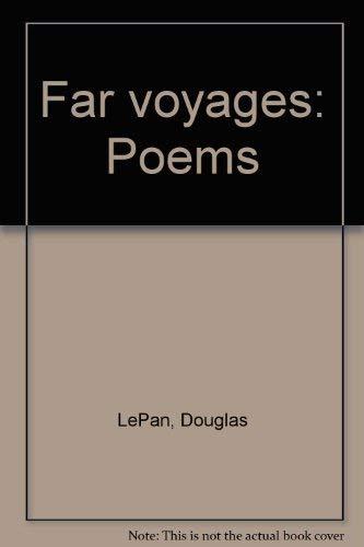 Far voyages: Poems: Douglas LePan