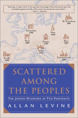 Scattered Among the Peoples: The Jewish Diaspora in Ten Portraits