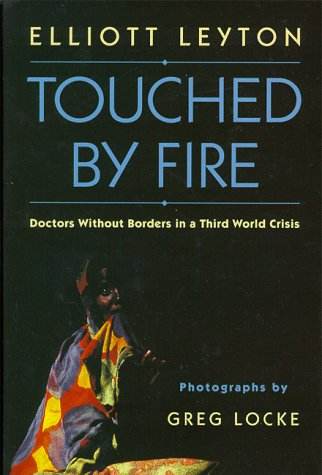 9780771053054: Touched By Fire: Doctors Without Borders in a Third World Crisis