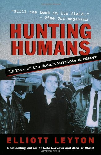 9780771053092: Hunting Humans: The Rise of the Modern Multiple Murderer
