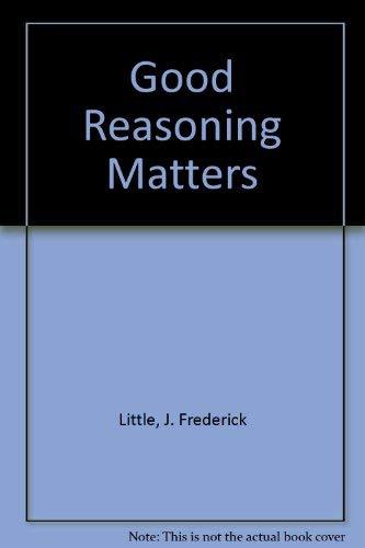 9780771053139: Good Reasoning Matters (Oxford)