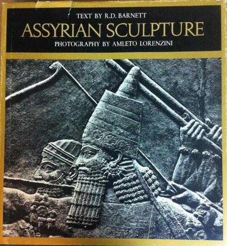 Assyrian Sculpture in the British Museum: BARNETT, R.D. (TEXT) AND AMLETO LORENZINI (PHOTOGRAPHS)