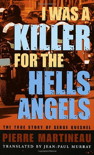 I Was a Killer for the Hells: Martineau, Pierre, Murray,