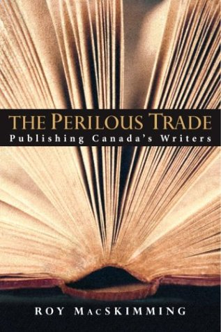9780771054938: The Perilous Trade: Publishing Canada's Writers
