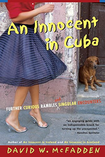 9780771055065: An Innocent in Cuba: Further Curious Rambles and Singular Encounters