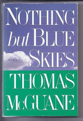 NOTHING BUT BLUE SKIES.: McGuane, Thomas.