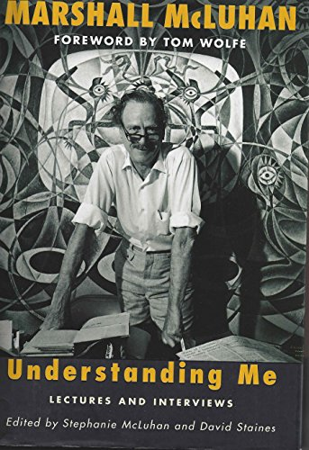 9780771055454: Marshall McLuhan: Understanding Me - Lectures and Interviews