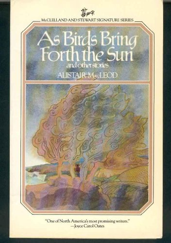 9780771055669: As Birds Bring Forth the Sun and Other Stories (McClelland and Stewart signature series)