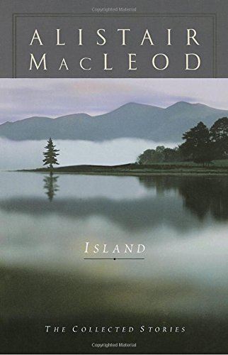 9780771055713: Island: The Collected Short Stories of Alistair MacLeod