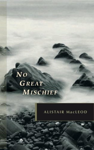 invisible poverty in the novel no great mischief by alistair macleod Alistair macleod musters all of the skill and grace that have won him an international following to give usno great mischief, the story of a fiercely loyal family and the tradition that drives it.
