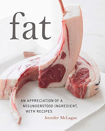 9780771055775: Fat: An Appreciation of a Misunderstood Ingredient, With Recipes