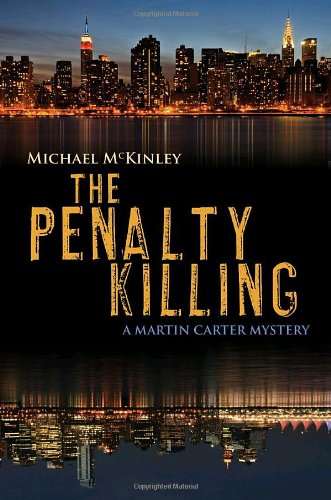 The Penalty Killing: A Martin Carter Mystery: Michael McKinley