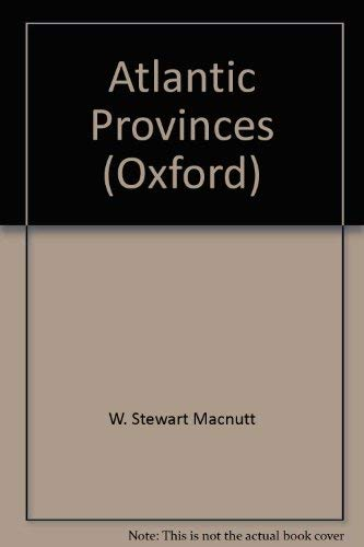 The Atlantic Provinces: MacNutt, W. S.