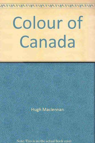 9780771055973: THE COLOUR OF CANADA.