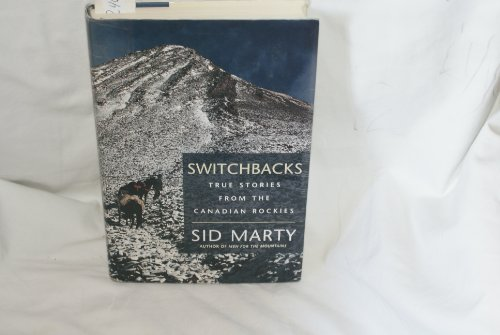 9780771056697: Switchbacks: True Stories from the Canadian Rockies