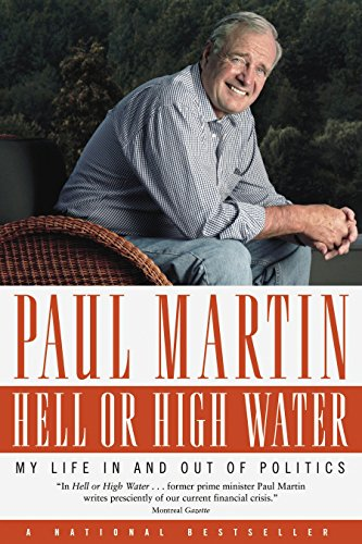 9780771056932: Hell or High Water: My Life in and out of Politics