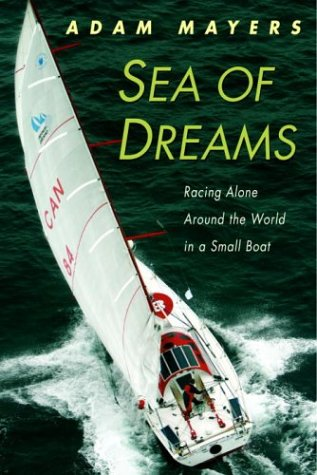 9780771057533: Sea of Dreams: Racing Alone Around the World in a Small Boat