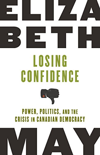 Losing Confidence: Power, Politics, and the Crisis in Canadian Democracy