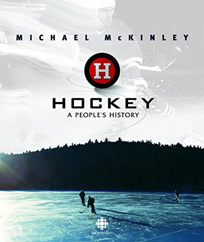 9780771057694: Hockey: A People's History