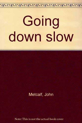 9780771058301: Going down slow