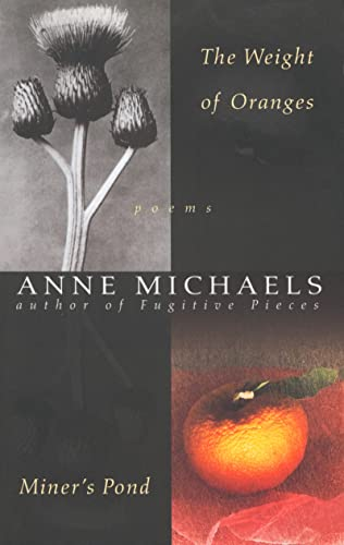 The Weight of Oranges/Miner's Pond: Michaels, Anne
