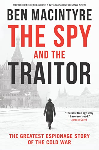 Cover of the book, The Spy and the Traitor: The Greatest Espionage Story of the Cold War.