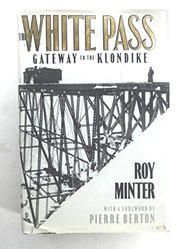 9780771060557: The White Pass: Gateway to the Klondike