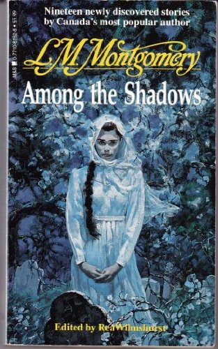 Among the Shadows: Montgomery, L.M.