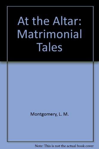 9780771061738: At the Altar: Matrimonial Tales
