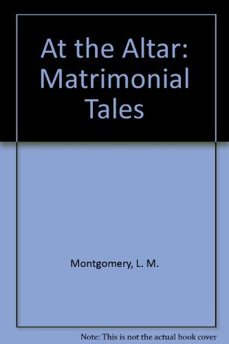 At the Altar: Matrimonial Tales