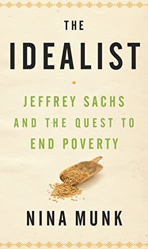 9780771062506: The Idealist: Jeffrey Sachs and the Quest to End Poverty
