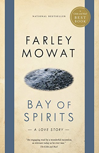 9780771064678: Bay of Spirits: A Love Story (Globe and Mail Best Books)