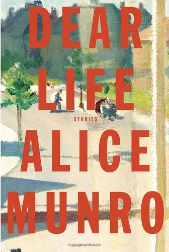 DEAR LIFE . Stories. { SIGNED .}.: Munro, Alice {