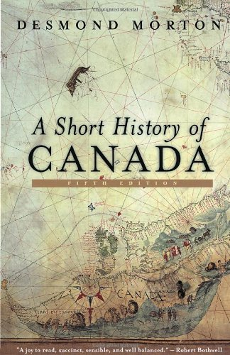 9780771065095: A Short History of Canada - Revised: Fifth Edition