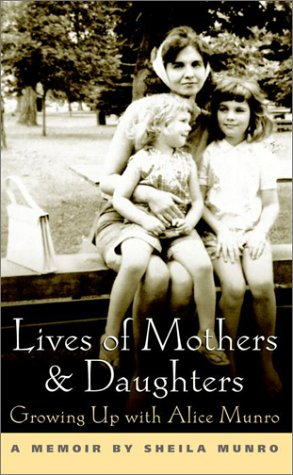 9780771065125: Lives of Mothers and Daughters: Growing up with Alice Munro