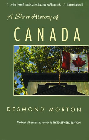 A Short History of Canada: Morton, Desmond