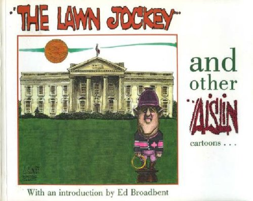 The Lawn Jockey and Other Aislin Cartoons