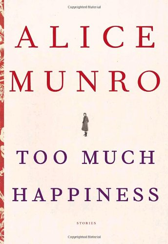 Too Much Happiness. { SIGNED.}. & RUNAWAY: Munro, Alice {