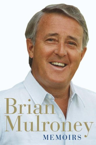 Memoirs: 1939-1993: Mulroney, Brian
