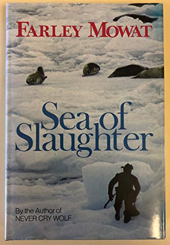 Sea of Slaughter (INSCRIBED COPY): Mowat, Farley