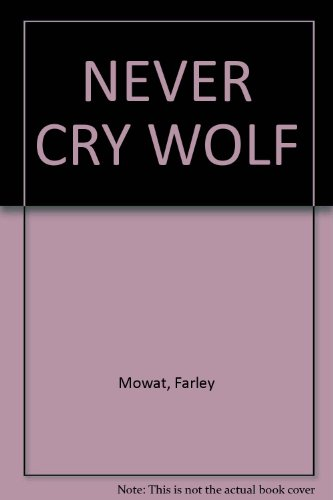 Never Cry Wolf.
